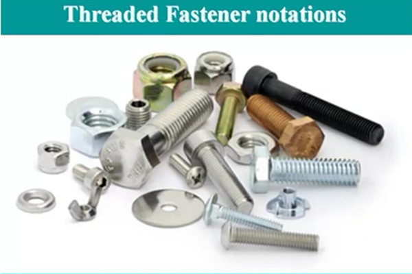How Fasteners are Notated